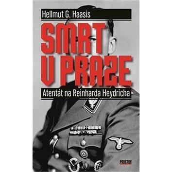 Smrt v Praze: Atentát na Reinharda Heydricha (978-80-7260-315-2)