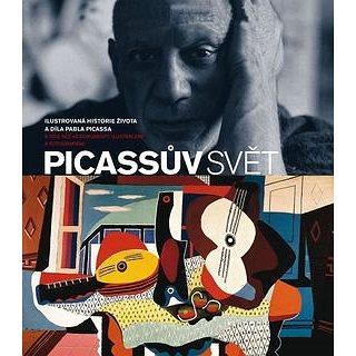Picassův svět: Ilustrovaná historie života a díla Pabla Picassa (978-80-7391-222-2)