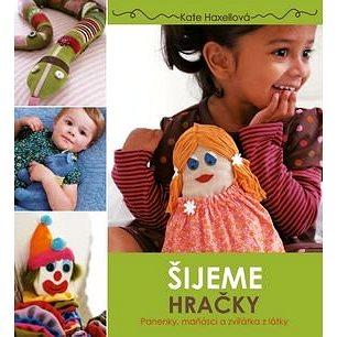 Šijeme hračky: Panenky, maňásci a zvířátka z látky (978-80-7391-225-3)