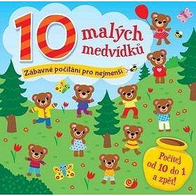10 malých medvídků: Zábavné počítání pro nejmenší (978-80-7391-769-2)