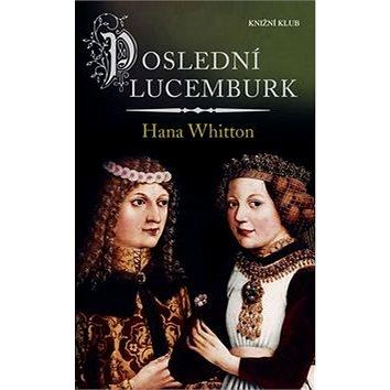 Poslední Lucemburk (978-80-242-4829-5)