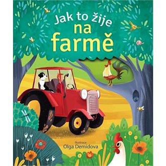 Jak to žije na farmě (978-80-256-1661-1)