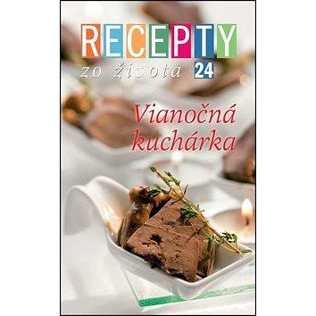 Recepty zo života 24 Vianočná kuchárka (978-80-85258-69-1)