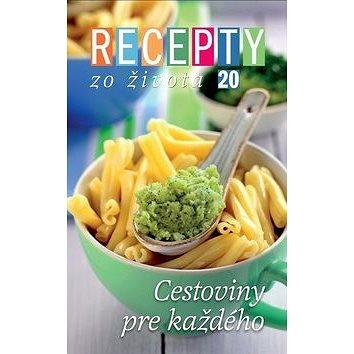 Recepty zo života 20 Cestoviny pre každého (978-80-85258-59-2)