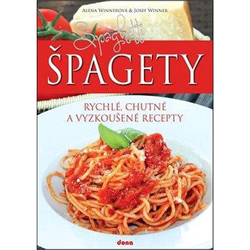 Špagety: rychlé, chutné a vyzkoušené recepty (978-80-7322-182-9)