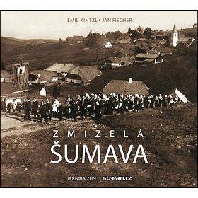 Zmizelá Šumava (978-80-7473-297-3)