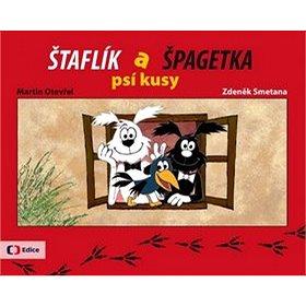 Štaflík a Špagetka: psí kusy (978-80-7404-156-3)