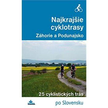 Najkrajšie cyklotrasy Záhorie a Podunajsko: 25 cyklistických trás (978-80-8136-042-8)