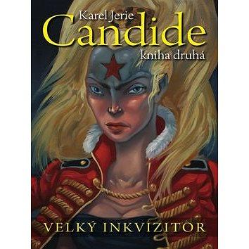Candide Velký inkvizitor: Kniha druhá (978-80-7507-099-9)