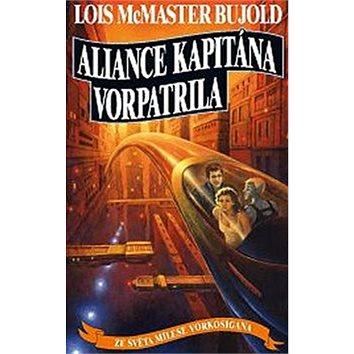 Aliance kapitána Vorpatrila: Ze světa Milese Vorkosigana (978-80-7197-554-0)