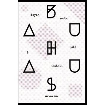 B jako Bauhaus (978-80-7473-322-2)