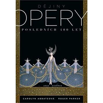Dějiny opery: Posledních 400 let (978-80-257-2094-3)