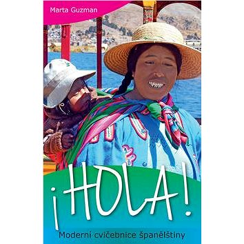 Hola! Moderní cvičebnice španělštiny (978-80-7475-094-6)
