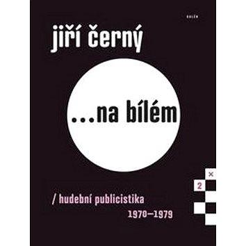 Jiří Černý... na bílém 2 (978-80-7492-163-6)
