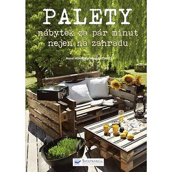 Palety nábytek za pár minut nejen na zahradu (978-80-256-1692-5)