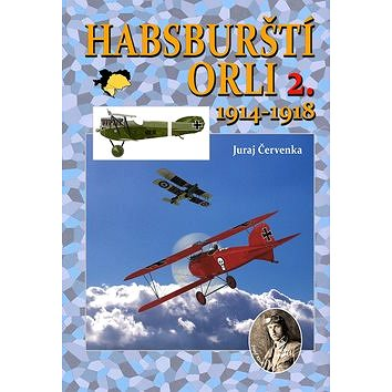 Habsburští orli 2. 1914-1918 (978-80-87657-12-6)