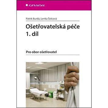 Ošetřovatelská péče 1.díl: Pro obor ošetřovatel (978-80-247-5333-1)