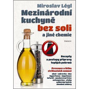 Mezinárodní kuchyně bez soli a jiné chemie: Recepty a postupy přípravy teplých pokrmů (978-80-7281-495-4)
