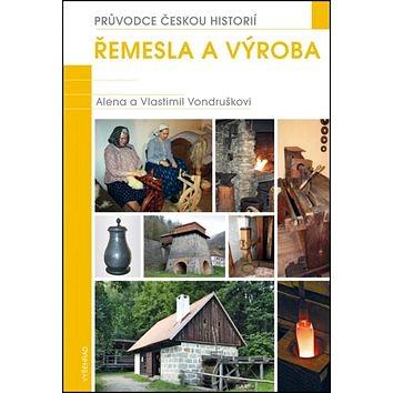 Řemesla a výroba: Průvodce českou historií (978-80-7429-634-5)