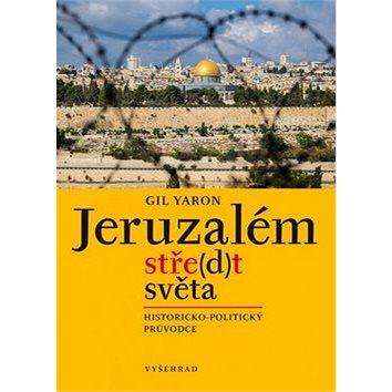Jeruzalém stře(d)t světa: Historicko-politický průvodce (978-80-7429-580-5)