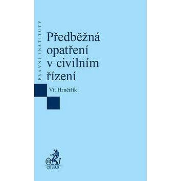 Předběžná opatření v civilním řízení (978-80-7400-622-7)