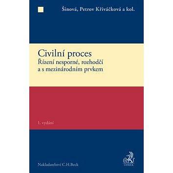 Civilní proces Zvláštní část: Řízení nesporné, rozhodčí a s mezinárodním prvkem (978-80-7400-594-7)