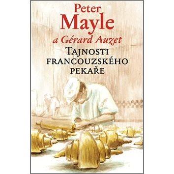 Tajnosti francouzského pekaře (978-80-257-1471-3)