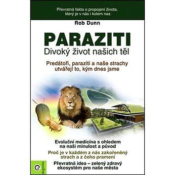Paraziti: Divoký život našich těl (978-80-8100-406-3)