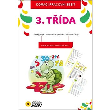Domácí pracovní sešit 3. třída: český jazyk, matematika, prvouka, zábavné úkoly (978-80-7371-859-6)
