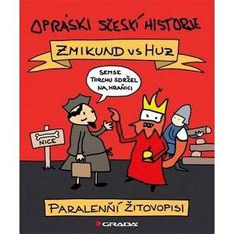 Opráski sčeskí historje: Zmikund vs. Huz paralenňí žitovopisi (978-80-247-5659-2)