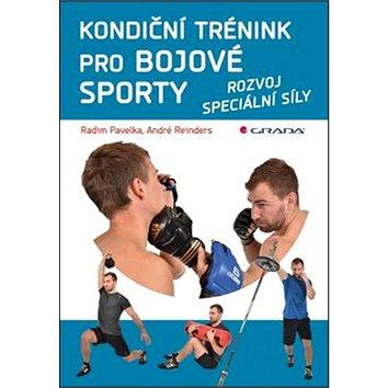 Kondiční trénink pro bojové sporty: rozvoj speciální síly (978-80-247-5416-1)