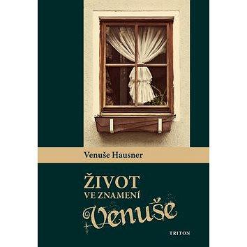 Život ve znamení Venuše (978-80-7387-864-1)