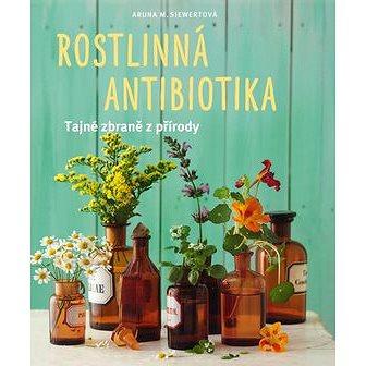 Rostlinná antibiotika: Tajné zbraně přírody (978-80-8111-305-5)