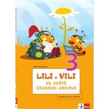 Lili a Vili 3 ve světě českého jazyka: Učebnice českého jazyka pro 3.ročník ZŠ (978-80-7397-154-0)