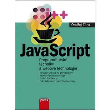 JavaScript Programátorské techniky a webové technologie (978-80-251-4573-9)