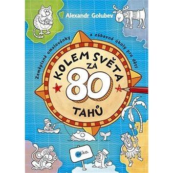 Kolem světa za 80 tahů: Zeměpisné omalovánky a zábavné úkoly pro děti (978-80-266-0790-8)