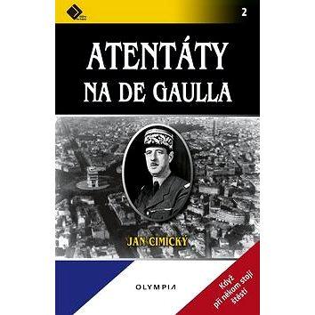 Atentáty na De Gaulla (978-80-7376-389-3)