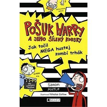 Pošuk Harry Jak točil MEGA hustej zombí trhák (978-80-253-2511-7)