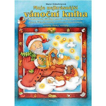 Moje nejkrásnější vánoční kniha: Pohádkové příběhy psané velkým písmem (978-80-252-3525-6)