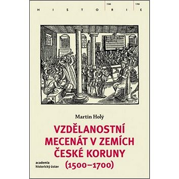 Vzdělanostní mecenát v zemích České koruny (1500-1700) (978-80-200-2591-3)