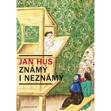 Jan Hus známý i neznámý (978-80-246-3031-1)