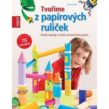 TOPP Tvoříme z papírových ruliček: Skvělé nápady z ruliček od toaletního papíru (978-80-88036-35-7)
