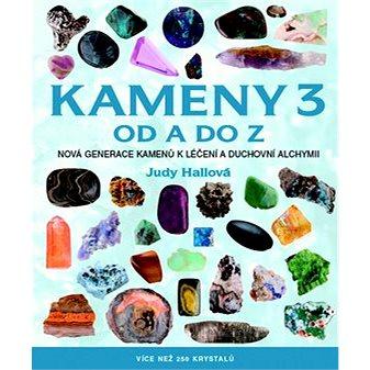 Kameny 3 od A do Z: Nová generace kamenů k léčení a duchovní alchymii (978-80-7359-438-1)