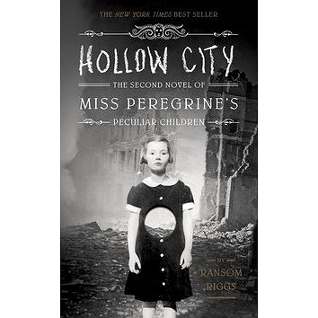Hollow City: The Second Novel of Miss Peregrines Children (9781594747359)
