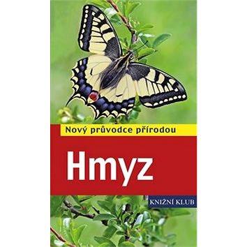 Hmyz: Nový průvodce přírodou (978-80-242-4708-3)