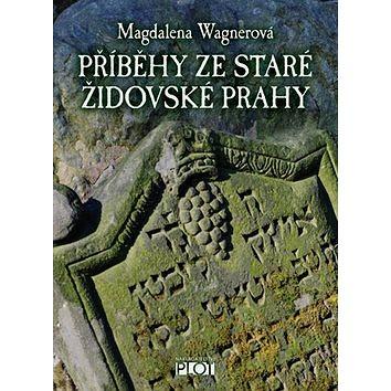 Příběhy ze staré židovské Prahy (978-80-7428-264-5)
