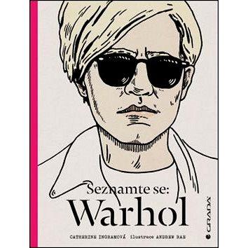 Seznamte se: Warhol (978-80-247-5559-5)
