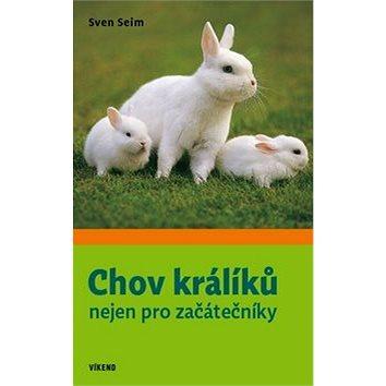 Chov králíků nejen pro začátečníky (978-80-7433-125-1)