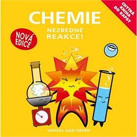 Chemie: Nezbedné reakce! Chytrá kniha do kapsy (978-80-252-3473-0)