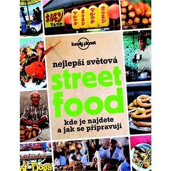 Nejlepší světová Street Food: kde je najdete a jak se připravují (978-80-256-1659-8)